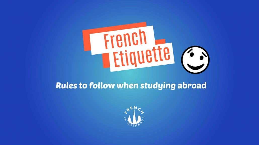 French Etiquette To Enrich Your Stay French In Normandy